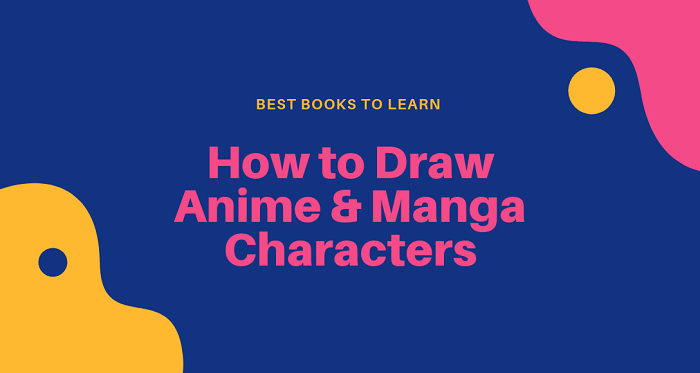 Best Books to Learn How to Draw Anime & Manga Characters