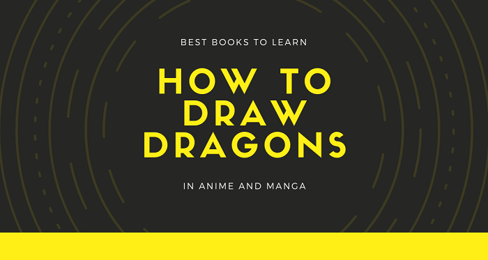 Best Books to Learn How to Draw Anime Manga Dragons